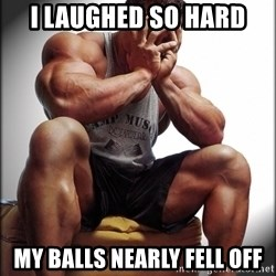 Fit Guy Problems - I LAUGHED SO HARD MY BALLS NEARLY FELL OFF