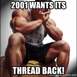 Fit Guy Problems - 2001 wants its Thread back!