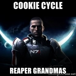 Mass Effect - Cookie cycle reaper grandmas