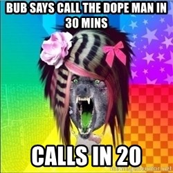 Scene Wolf - Bub says call the dope man in 30 mins CALLS IN 20