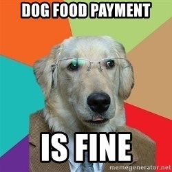 Business Dog - Dog food payment Is fine