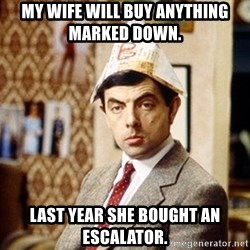 Mr Bean Christmas Hat - My wife will buy anything marked down.    Last year she bought an escalator.