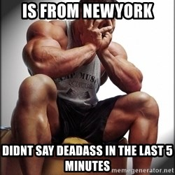 Fit Guy Problems - is from newyork didnt say deadass in the last 5 minutes