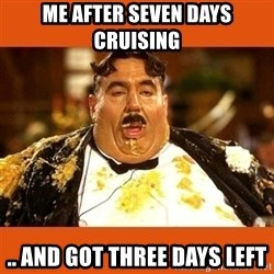 Fat Guy - Me after seven days cruising .. and got three days left