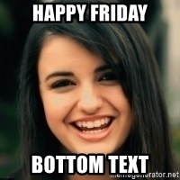 Friday Derp - Happy Friday BOTTOM TEXT