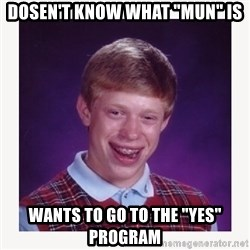 "nerdy kid lolz - Dosen't know what ""MUN"" is Wants to go to the ""YES"" Program"