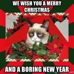 GRUMPY CAT ON CHRISTMAS - We wish you a Merry Christmas And a boring new year