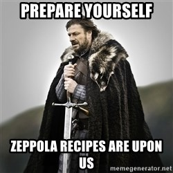 Game of Thrones - PREPARE YOURSELF ZEPPOLA RECIPES ARE UPON US