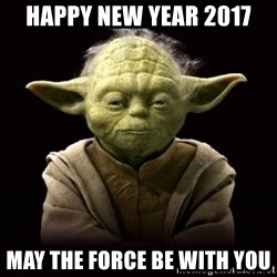 ProYodaAdvice - HAPPY NEW YEAR 2017 May the force be with you