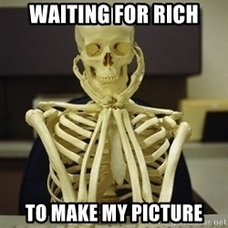 Skeleton waiting - Waiting for rich to make my picture