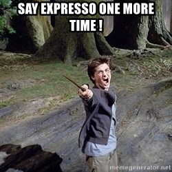 Pissed off Harry - SAY EXPRESSO ONE MORE TIME !