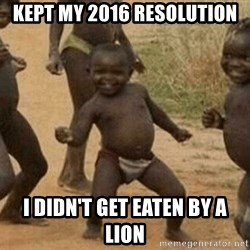 Success African Kid - kept my 2016 resolution i didn't get eaten by a lion