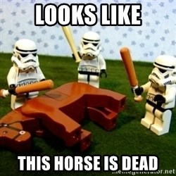 Beating a Dead Horse stormtrooper - lOOKS LIKE tHIS HORSE IS DEAD