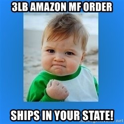 yes baby 2 - 3lb Amazon MF Order ships in your state!