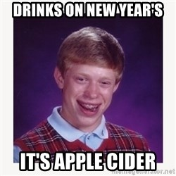 nerdy kid lolz - Drinks on New Year's  It's apple cider