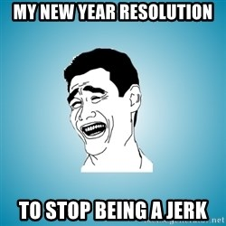 Laughing Man - My new year resolution To stop being a jerk