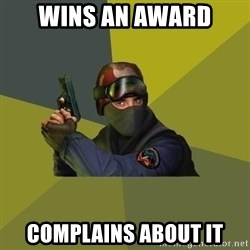 Counter Strike - Wins an award Complains about it