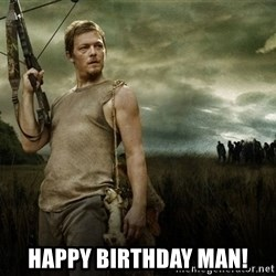 Daryl Dixon -  happy birthday man!