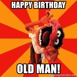 Animal Muppet - Happy Birthday Old Man!