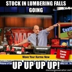 Mad Karma With Jim Cramer - STOCK IN LUMBERING FALLS GOING UP UP UP UP!
