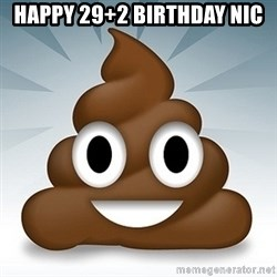 Facebook :poop: emoticon - HAPPY 29+2 BIRTHDAY NIC