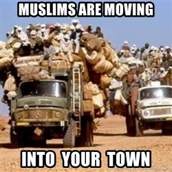 BandWagon - muslims are moving into  your  town