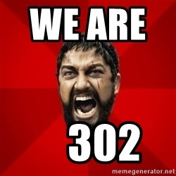 THIS IS SPARTAAA!!11!1 - we are             302