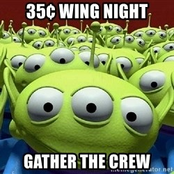 Toy Story Aliens Claw  - 35¢ Wing Night Gather the Crew