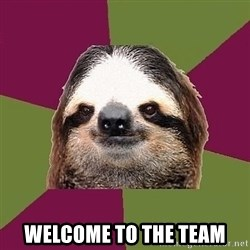 Just-Lazy-Sloth -  Welcome to the team