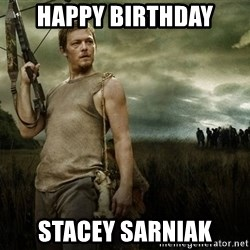 Daryl Dixon - Happy Birthday Stacey Sarniak