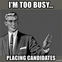Bitch, Please grammar - I'm too busy... PLACING CANDIDATES