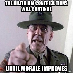 Military logic - The dilithium contributions will continue until morale improves