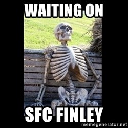 Still Waiting - Waiting On SFC Finley