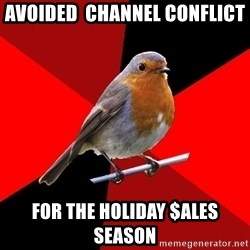 Retail Robin - avoided  channel conflict for the holiday $ales season