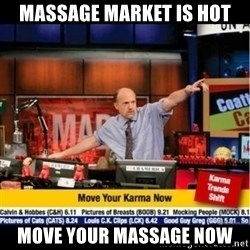 Mad Karma With Jim Cramer - MASSAGE MARKET IS HOT MOVE YOUR MASSAGE NOW