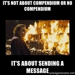 Joker's Message - It's not about Compendium or no Compendium It's about sending a message