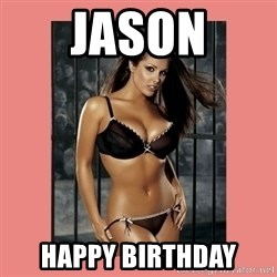 Hot Girl - Jason Happy Birthday
