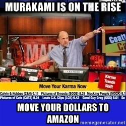 Move Your Karma - Murakami is on the Rise Move your dollars to Amazon