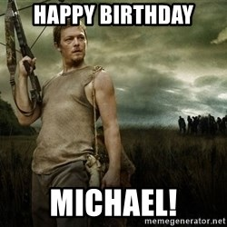 Daryl Dixon - Happy birthday Michael!