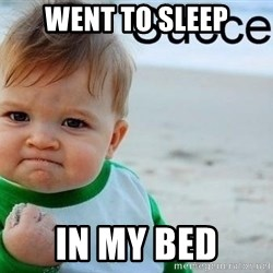 success baby - Went to sleep In my bed