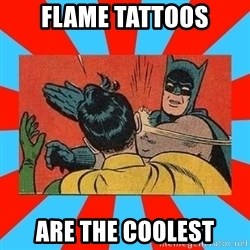 Batman Bitchslap - FLAME TATTOOS ARE THE COOLEST