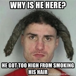 bad hair cut derek - Why is he here? He got too high from smoking his hair