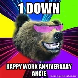Party Bear - 1 Down  Happy Work Anniversary Angie
