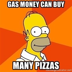 Homer Advice - gas money can buy many pizzas