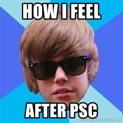 Just Another Justin Bieber - How I feel  After PSC