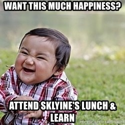 Evil Asian Baby - want this much happiness? Attend Sklyine's Lunch & Learn