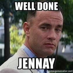 forrest gump - Well Done Jennay