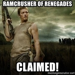 Daryl Dixon - Ramcrusher of Renegades Claimed!