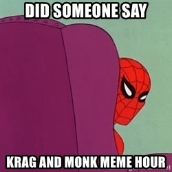 Suspicious Spiderman - Did someone say krag and monk meme hour