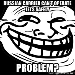 Problem? - Russian Carrier can't operate jets safely Problem?